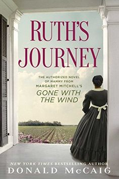 Ruth's Journey: The Authorized Novel of Mammy from Margaret Mitchell's Gone with the Wind by Donald McCaig, http://www.amazon.com/dp/B00IWTWTPA/ref=cm_sw_r_pi_dp_5EHRtb18F52S5