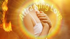 Attracting Love ~ Guided Meditation ~ Law of Attraction