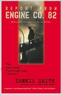 Report from Engine Co. 82 by Dennis Smith    One of the best pieces of non-fiction that I've ever read.