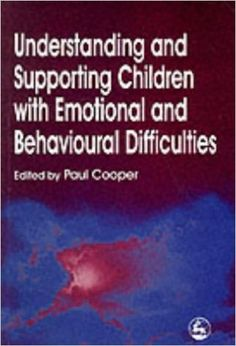 #newbook: Understanding and Supporting Children with Emotional and Behavioural Difficulties./ Paul Coopee.  http://solo.bodleian.ox.ac.uk/OXVU1:LSCOP_OX:oxfaleph020673619
