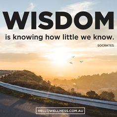 Be totally okay with not knowing it all - no one does. Stay open minded, curious and keep learning. #wisdom