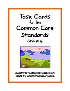 Grade 6 Common Core ELA task cards.  More than one task card for EVERY Common Core Literature and Informational Text Standard.  Use them during reading lessons, as journal writing prompts, or use them in small group discussions. $4