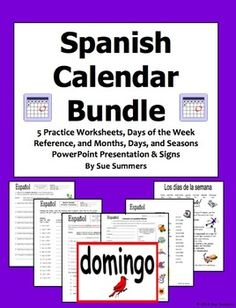 Spanish Calendar Bundle - Days of the Week, Months, and Seasons by Sue Summers - 5 worksheets, days reference and explanation, and months, seasons and days PowerPoint/bulletin board class signs.