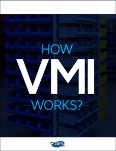 Learn how Vendor Managed Inventory (VMI) can help your supply chain.