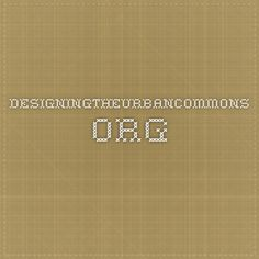 designingtheurbancommons.org