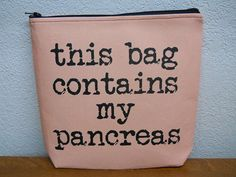 Diabetic Supply Bag / This Bag Contains My Pancreas / Diabetic
