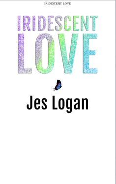 Iridescent Love by Jes Logan  Title Page