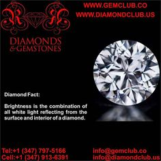 Brightness is the combination of all white light reflecting from the surface and interior of a diamond.  #DiamondClub & #GemClub #Appraiser #Appraisal #Diamond #Gemstones #Jewelry #Watch #Antiques #Pearl #Ruby #Sapphire #Emerald #Gold #Silver #Platinum #Palladium #Luxury #Earrings #Ring #Bracelet #Pendant #Necklace #Brooch #Wedding #Anniversary #Valentine