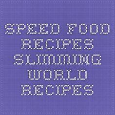 Speed Food Recipes - Slimming World Recipes