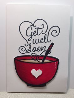 Beautiful handwriting as steam! Stampin' Up! Get Well Soup