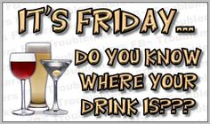 Friday drink quote friday drinking quotes, its friday quotes, beer quotes, funny quotes Friday Drinking Quotes, Friday Quotes Humor, Monday Humor, Weekend Humor, Weekend Quotes, Beer Quotes, Coffee Quotes, Funny Quotes, Drunk Quotes
