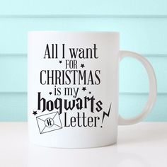 All I want for Christmas is my Hogwarts Letter Mug Harry Potter Coffee Mug
