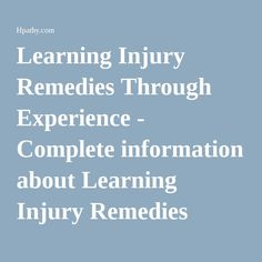 Learning Injury Remedies Through Experience - Complete information about Learning Injury Remedies Through Experience