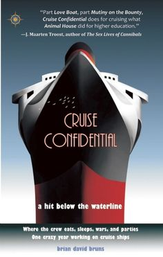 Cruise Confidential. The secret life of the staff on a major cruise line.