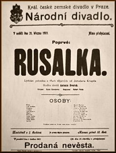 poster announcing the premiere at   the National Theatre Dvorak's  rusalka