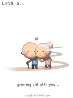 Love is... growing old with you