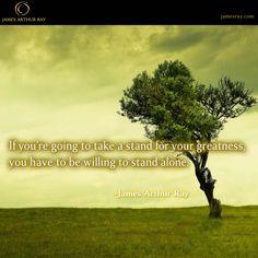 Are you willing to stand alone?  #Blog #Turnaround #Productivity #JamesArthurRay #Success #LIVEBIG #Motivation http://jamesray.com/awaken-the-titan-james-arthur-ray/