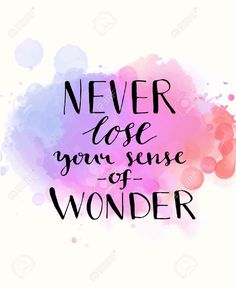 Never lose your sense of wonder. Black inspirational quote on. - - Vector - Never lose your sense of wonder. Black inspirational quote on purple watercolor imitation background, brush typography for poster, t-shirt or card. Calligraphy Quotes Doodles, Brush Lettering Quotes, Doodle Quotes, Calligraphy Art, Watercolor Calligraphy Quotes, Pretty Quotes, Cute Quotes, Words Quotes, Sayings