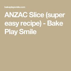 ANZAC Slice (super easy recipe) - Bake Play Smile