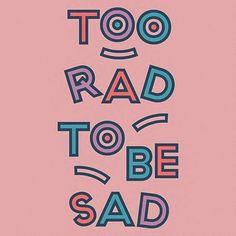 too rad