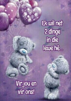 Ek wil net 2 dinge in die lewe hê. Tatty Teddy, Teddy Bear, Afrikaanse Quotes, Love Quotes, Inspirational Quotes, Meaning Of Love, My Sister, Deep Thoughts, Romans