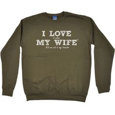 ILIWMW I Love It When My Wife Lets Me Out In My Tractor Funny Sweatshirt