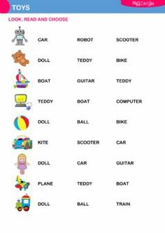 Toys (choose) Language: English Level/group: School subject: English as a Second Language (ESL) Main content: Toys Other contents: Phonics Song, Alphabet Phonics, 1st Grade Worksheets, Phonics Worksheets, Alphabet Song Video, Build Your Wild Self, Weather Song, Rainbow Songs, Toy Labels