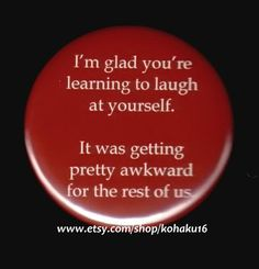 Button About Awkward Laughter 1f0c692b0