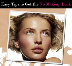 Easy Tips to Get the No Makeup Look