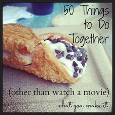 50 things to do (other than movies) this is the best list I've seen :) Seriously. I think Nick and I would really enjoy some of these ideas. This girls blog is so sweet- everyone should go read it