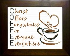 Cross Stitch COFFEE Acronym, Chris Offers Forgiveness For Everyone Everywhere Finished size 8 x 10 inches - No Custom Framing necessary! finishes t Cross Stitching, Cross Stitch Embroidery, Embroidery Patterns, Cross Stitch Designs, Cross Stitch Patterns, Perler Beads, Friendship Gifts, Custom Framing, Bible Verses