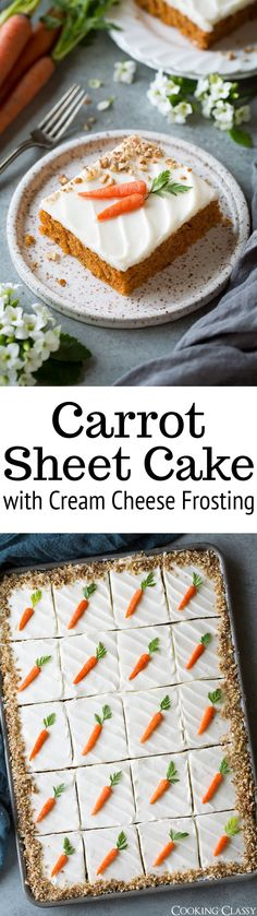 Carrot Sheet Cake with a rich cream cheese frosting - this is the perfect dessert for any occasion, especially Easter! It makes enough to feed a small crowd, or enough for your family to have a delicious dessert for the next few days. It's deliciously soft and moist, perfectly spiced and just truly irresistable! via @cookingclassy