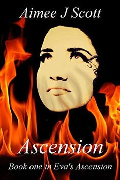Ascension (Eva's Ascension Book 1) by Aimee J Scott, http://www.amazon.com/dp/B00MMXW1FK/ref=cm_sw_r_pi_dp_NTQzub1Y7ZMW9
