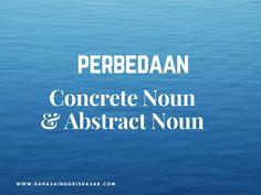 Pengertian Abstract Noun dan Concrete Noun Beserta Contoh Kalimatnya