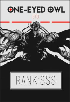 One eyed owl Eto rank sss Tokyo Ghoul