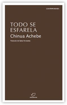 Todo se esfarela / Chinua Achebe ; tradución do inglés de Saleta Fernández