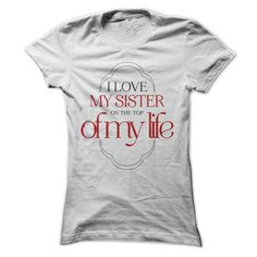 I love my sister T-Shirts, Hoodies. ADD TO CART ==► https://www.sunfrog.com/LifeStyle/I-love-my-sister.html?41382