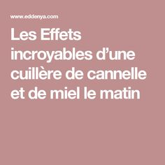 Les Effets incroyables d'une cuillère de cannelle et de miel le matin Health And Nutrition, Health Fitness, Anti Cholesterol, Health Eating, Sciatica, Save The Planet, Cellulite, Self Improvement, Natural Health