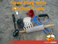 Sand Play with Kitchen Tools by @Jenn L Daniel FoursMom for @MeMeTales Children's Stories Children's Stories Children's Stories