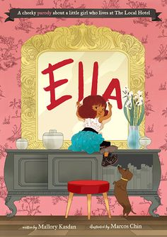 Favorite new children's book: Ella the book: A cheeky parody of Eloise featuring a modern, NYC six-year-old.