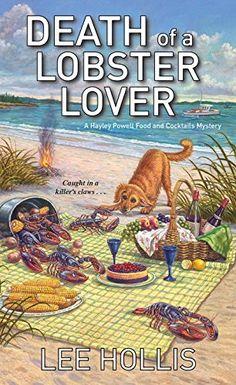 6-27-17 Death of a Lobster Lover (Hayley Powell Mystery) by Lee H... https://www.amazon.com/dp/1496702565/ref=cm_sw_r_pi_dp_x_cAzaybZJZ7FJK