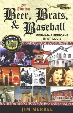 Beer, Brats, and Baseball: German-Americans in St. Louis