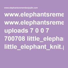 www.elephantsrememberjoplin.com uploads 7 0 0 7 700708 little_elephant_knit.pdf