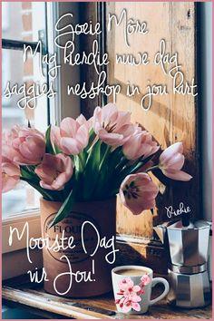 Good Morning Inspirational Quotes, Good Morning Quotes, Lekker Dag, Happy Birthday Posters, Afrikaanse Quotes, Goeie Nag, Goeie More, Good Morning Messages, Boss Wallpaper