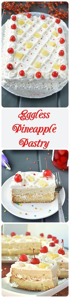Eggless Pineapple Pastry recipe Moist and delicious pineapple pastry recipe. Very easy to make, filled with homemade whipped cream and topped with pineapple chunks and cherries!!