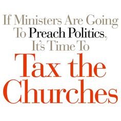 Right-Wing Evangelicals Violate the Law and Campaign From the Pulpit.  This disqualifies them from tax free status.