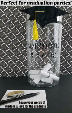 Perfect Graduation gift or graduation party activity - jar of wisdom and love for the graduate - have guests leave advice for the graduate