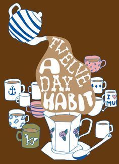 Twelve-a-day habit #tea