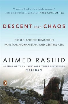 Descent into Chaos: The U.S. and the Disaster in Pakistan, Afghanistan, and Central Asia by Ahmed Rashid, http://www.amazon.com/dp/014311557X/ref=cm_sw_r_pi_dp_RfSGrb009XMJF