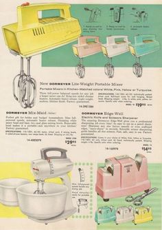 mixers in the greatest pastel colors! From early Montgomery Ward catalogue. For the Vintage Styled Home/ Kitchen Gadets Retro Advertising, Retro Ads, Vintage Advertisements, Vintage Ads, Vintage Images, Vintage Prints, Vintage Antiques, Vintage Magazines, Vintage Paper